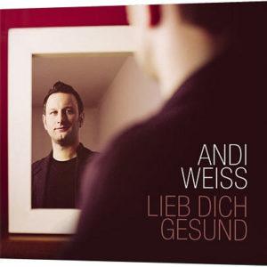 2013 Andi Weiss; Lieb dich gesund   (www.andi-weiss.de)